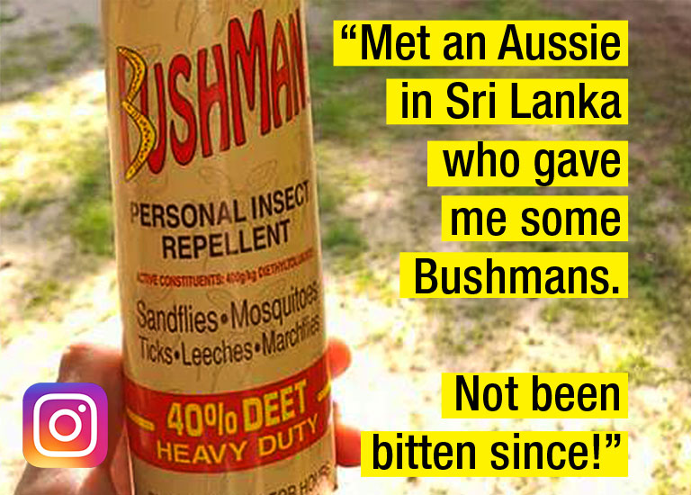 Instragram: Met an Aussie in Sri Lanka who gave me Bushmans. Not been bitten since - review